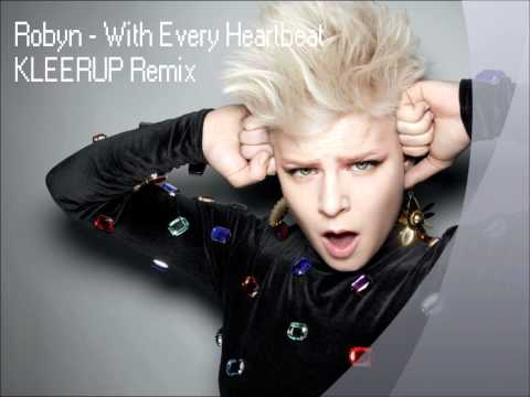 Robyn - With Every Heartbeat - KLEERUP Remix