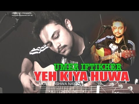 YEH KIYA HUWA  UMER IFTIKHER STUDIOVTC  HD VIDEO