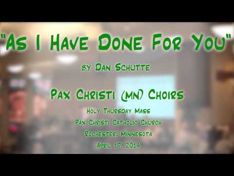 """""""As I Have Done For You"""" (Schutte) - Pax Christi (MN) Choirs"""