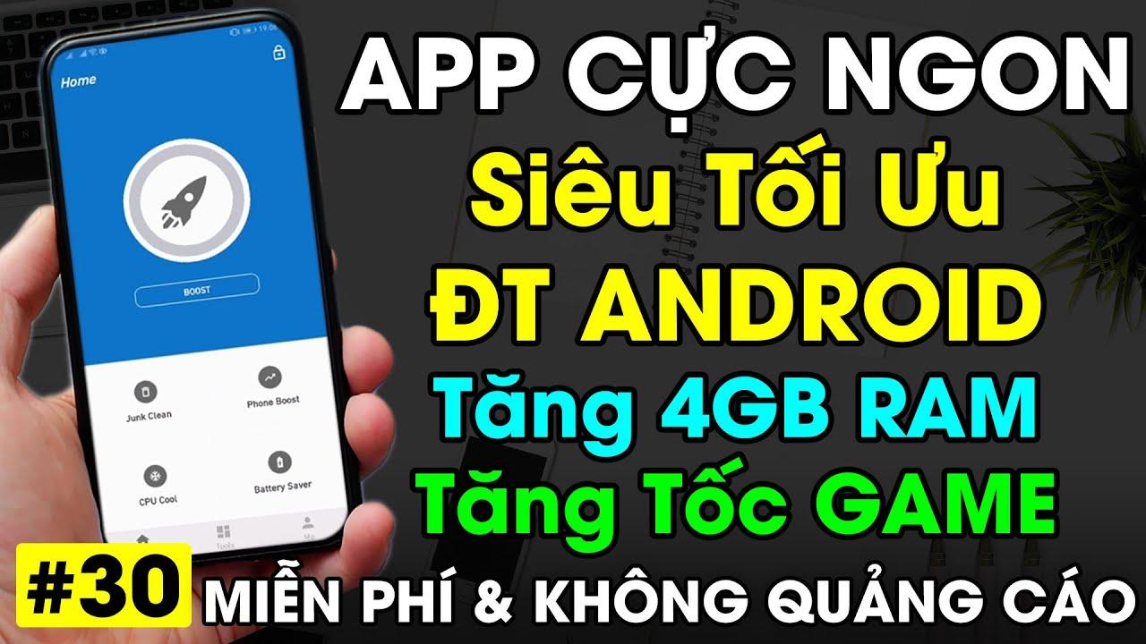 Cách Tăng RAM 4GB – Tăng tốc Game – Tối ưu hệ thống Android cực mạnh cho máy Yếu