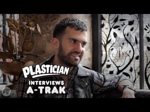 Plastician Interviews: A-Trak