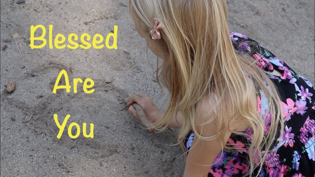 Blessed Are You   The Beatitudes - Sermon on the Mountain   SAVED HOME