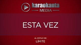 Karaokanta - Límite - Esta vez