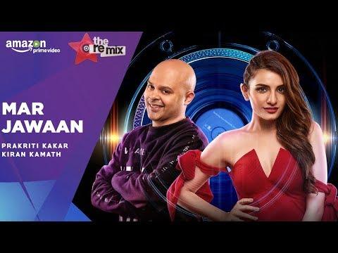 Mar Jawaan - The Remix | Amazon Prime Original Episode 1 | Prakriti Kakar | Kiran Kamath