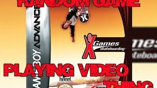 GBA ¦ ESPN X-Games Skateboarding ¦ Random Game Playing Video ... Thing