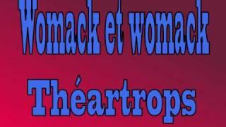 Womack et Womack - Théartrops
