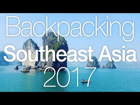 BACKPACKING: Southeast Asia 2017 | GoPro Hero 5 4K 50fps