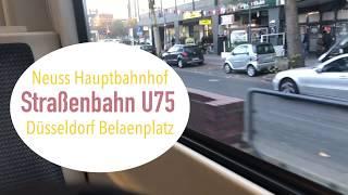 Fahrt mit der U75 Neuss Hbf - Düsseldorf Belsenplatz