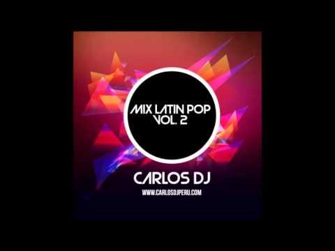 Mix Latin Pop  - Vol 2 - Carlos DJ wwwmakingmixescom