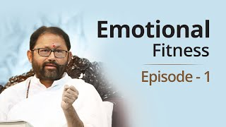 Episode 1 - Emotional Fitness | Pujya Gurudevshri Rakeshbhai