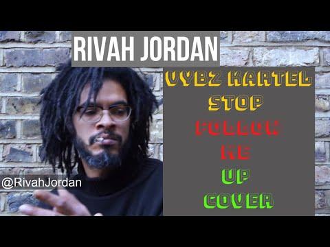 Vybz Kartel - Stop Follow Me Up @Rivahjordan Cover