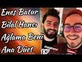 Enes Batur Bilal Hancı Ağlama Beni Ana Düet TEPKİ!! mp3 indir