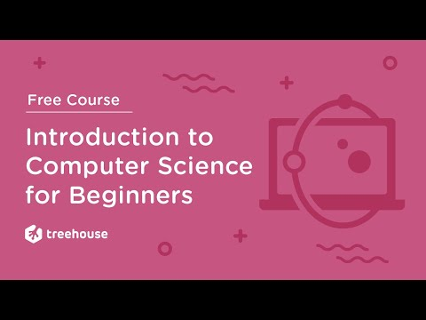 Introduction to Computer Science (CS 101) for Beginners - Free Course | Treehouse
