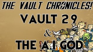 FALLOUT Vault Chronicles: Vault 29 & The A.I God (Episode #9)