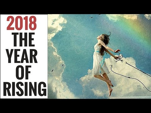 2018 IS A YEAR OF RISING - a prophetic vision I received for 2018