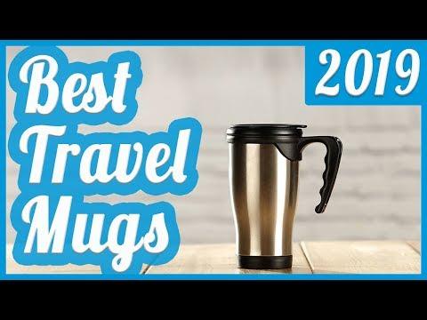 Best Travel Mug To Buy In 2019
