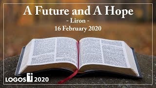 A Future and A Hope - Liron - 16 February 2020