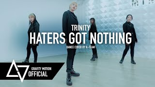 [ TPOP COVER DANCE ] TRINITY 'Haters got nothing' Dance Cover by K-TEAM ROOKIES