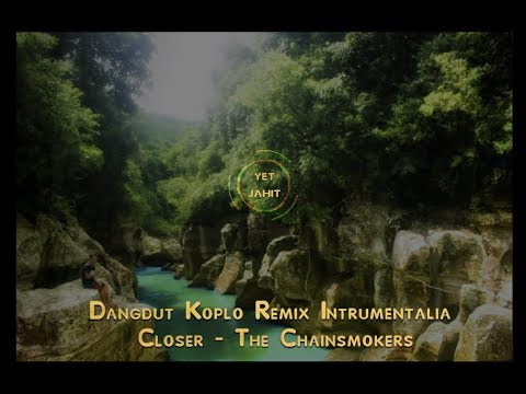 Dangdut Koplo Remix Intrumentalia - Closer-