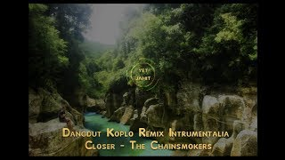 Dangdut Koplo Remix Intrumentalia - Closer-
