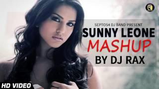 Sunny Leone Mashup Deejay Rax Remix