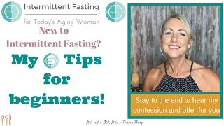 Intermittent Fasting for Today's Aging Woman | 5 Tips for Beginner Intermittent Fasters thumbnail