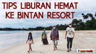 GIMANA CARANYA TRAVELING HEMAT KE RESORT BINTAN??? @ZaRa Family  #ZaraFamily #Bintan #BintanIsland