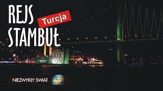 Niezwykly Swiat - Turcja - Stambuł - Rejs