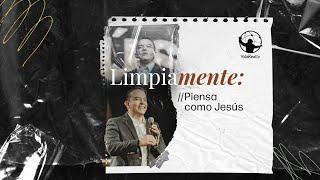 Piensa lo que piensas. | Limpiamente | Pastor Rony Madrid