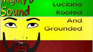 Luciano Rooted And Grounded