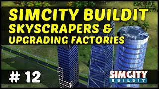 Skyscrapers & Upgrading Factories - Simcity Buildit - Ep12