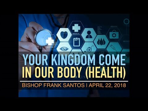 YOUR KINGDOM COME: In our BODY(HEALTH) | TFBC Morning Worship (April 22, 2018)