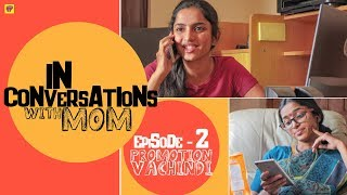 Conversations with Mom | Ep.2 - Promotion Ochindi | Girl Formula | Chai Bisket