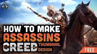 "How To Make ""Assassins Creed"" Thumbnail Desing! (FREE DOWNLOAD)"