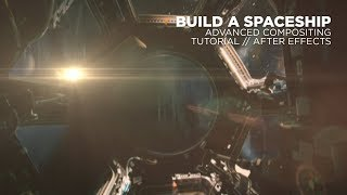 Build a Spaceship in After Effects // Advanced Compositing Tutorial