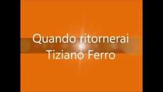Quando ritornerai - Tiziano Ferro Lyrics Testo