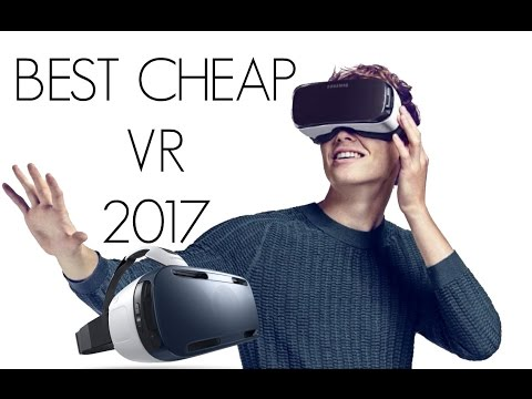 Best Cheap Virtual Reality (VR) Headsets of 2017