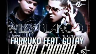Farruko-Ft-Gotay-Todo-Cambio (Willy Blanco 2012 Remix).wmv