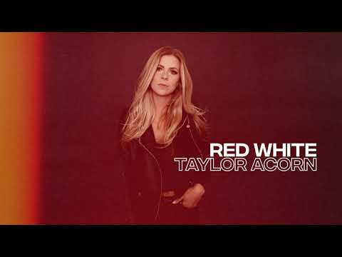 Taylor Acorn - Red White (Official Audio)
