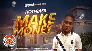 Hot Frass - Make Money [Dinero Riddim] June 2019