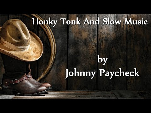 Johnny Paycheck - Honky Tonks and Slow Music