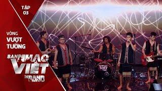 Bài Ca Trên Đồi - Tôn Band // Tập 3 vòng Vượt Tường | The Band - Ban Nhạc Việt 2017