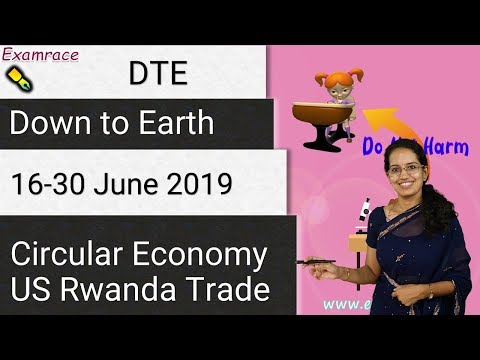Down To Earth (DTE) 16-30 June 2019 | Circular Economy; US Rwanda Trade Issues
