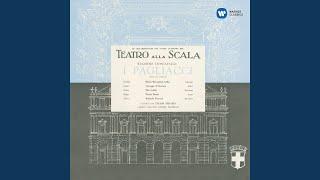 "I pagliacci , Act 1: ""Son qua!"" (Chorus)"