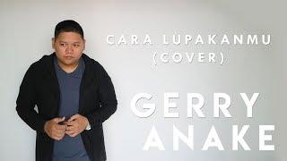 GISEL - Cara Lupakanmu (cover) GERRY ANAKE