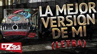 BANDA MS - LA MEJOR VERSIÓN DE MÍ (LETRA) thumbnail