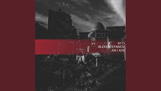 Provided to YouTube by Label Worx Ltd Am I Aive (Original Mix) · Alexx Stefanov Am I Aive ℗ I Tech Connect Records Released on: 2020-02-03 Composer: ...