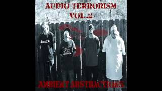 Ambient Abstractions - Audio Terrorism Vol. 2 (Full Album) HQ Audio