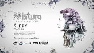 Mixtura - Ślepy [Audio]