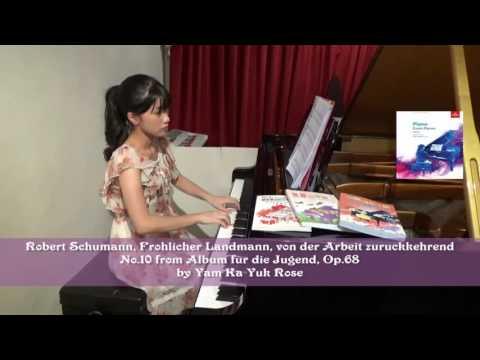 2017-18 ABRSM Piano Grade 4, B:2, Robert Schumann, Fröhlicher Landmann by Yam Ka Yuk Rose